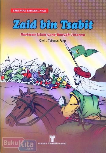 Cover Buku Zaid bin Tsabit : Harimau Islam yang Banyak Jasanya