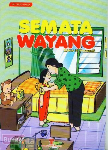 Cover Buku Seri Cerita Napza : Semata Wayang