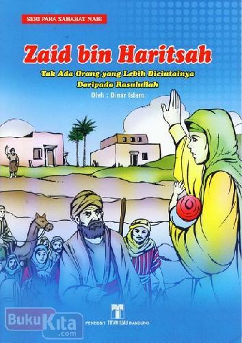 Cover Buku Zaid bin Haritsah : Tak Ada Orang yang Lebih Dicintainya Daripada Rasulullah