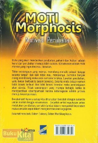 Cover Belakang Buku Moti Morphosis : Motivasi Perubahan