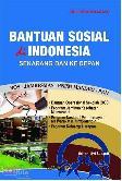 Bantuan Sosial di Indonesia Sekarang dan Ke Depan