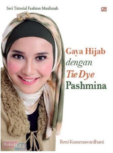 Cover Buku Seri Tutorial Fashion Musilmah : Gaya Hijab dengan Tie Dye Pashmina