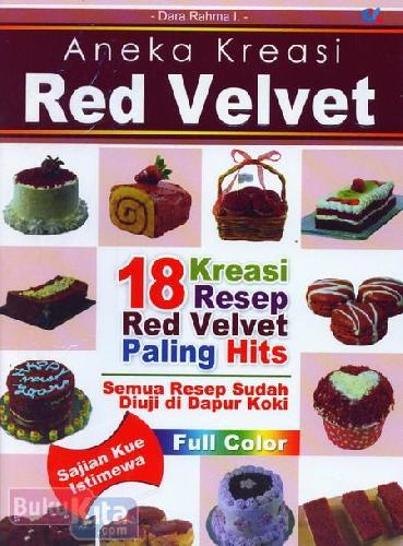 Cover Buku Aneka Kreasi Red Velvet : 18 Kreasi Resep Red Velvet Paling Hits (Full Color)