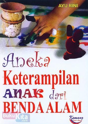 Cover Buku Aneka Keterampilan Anak dari Benda Alam