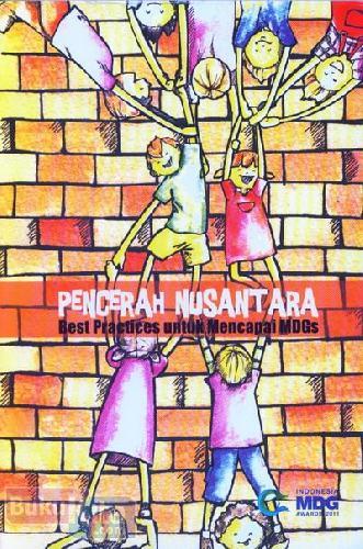 Cover Buku Pencerah Nusantara (Best Practices untuk Mencapai MDGs)