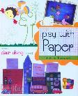 Kreasi Daur Ulang Kreatif Play With Paper