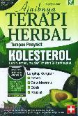 Ajaibnya Terapi Herbal Tumpas Penyakit Kolesterol