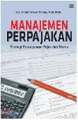 Manajemen Perpajakan : Strategi Perencanaan Pajak & Bisnis
