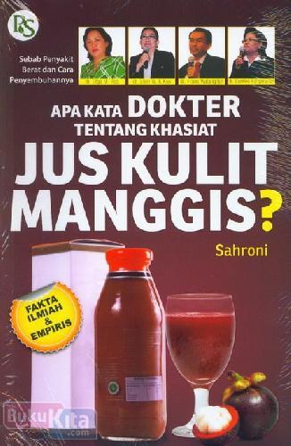 Cover Buku Apa Kata Dokter Tentang Khasiat Jus Kulit Manggis