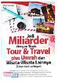 Jadi Miliarder Dengan Bisnis Tour & Travel