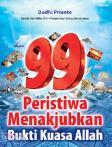 99 Peristiwa Menakjubkan Bukti Kuasa Allah
