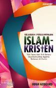 Sejarah Perjumpaan Islam-Kristen : Titik Temu dan Titik Seteru Dua Komunitas Agama Terbesar di Dunia