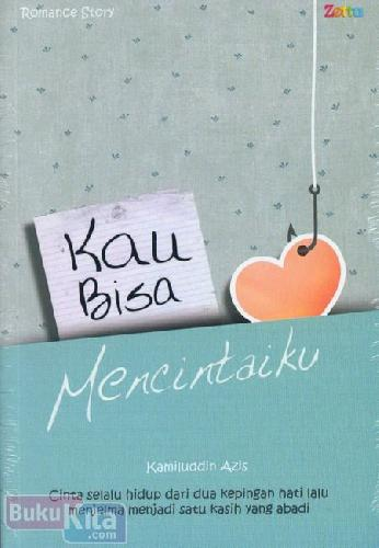 Cover Buku Kau Bisa Mencintaiku