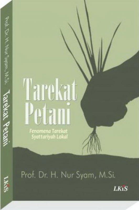 Cover Buku Tarekat Petani : Fenomena Tarekat Syattariyah Lokal
