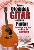Kursus Otodidak Gitar langsung Pintar : Tanpa Biaya, Tanpa Guru, dan Praktik Langsung