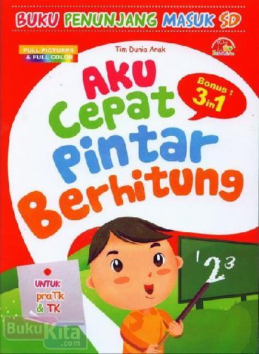 Cover Buku Aku Cepat Pintar Berhitung (untuk Pra TK & TK) - Full Color