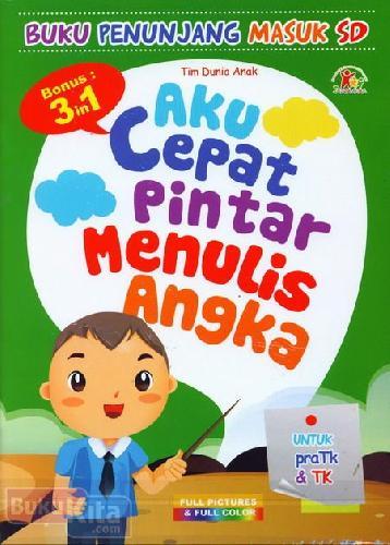 Cover Buku Aku Cepat Pintar Menulis Angka (untuk Pra TK & TK) - Full Color