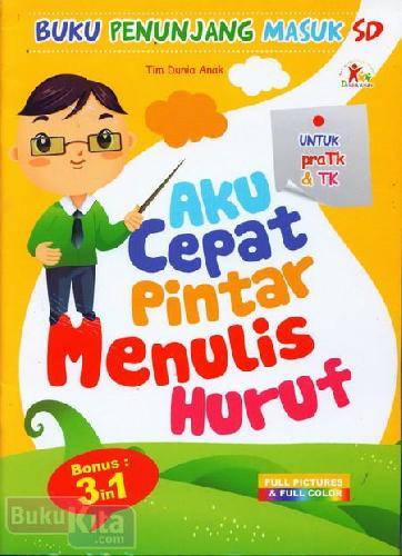 Cover Buku Aku Cepat Pintar Menulis Huruf (untuk Pra TK & TK) - Full Color