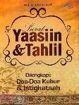 Surat Yaasiin & Tahlil : Dilengkapi Doa-doa Kubur & Istighatsah