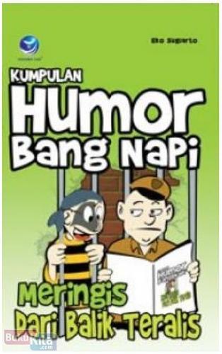 Cover Buku Meringis Dari Balik Teralis : Kumpulan Humor Bang Napi