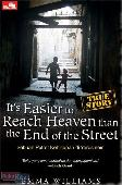 TS : Its Easier to Reach Heaven than the End of the Street