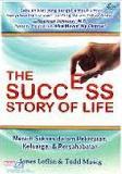 The Succes Story of Life - Meraih Sukses dalam Pekerjaan Keluarga & Persahabatan