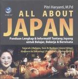 All About Japan : Panduan Lengkap dan Informatif Tentang Jepang untuk Belajar, Bekerja dan Berwisata