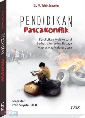 Cover Buku PENDIDIKAN PASCA KONFLIK : Pendidikan Multikultural Berbasis Konseling Budaya Masyarakat Maluku Utara