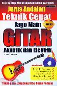 Jurus Andalan Teknik Cepat Jago Main Gitar Akustik dan Elektrik