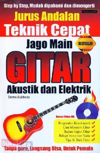 Cover Buku Jurus Andalan Teknik Cepat Jago Main Gitar Akustik dan Elektrik