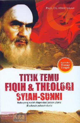 Cover Buku Titik Temu Fiqih & Theologi Syiah-Sunni
