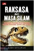 Kisah-kisah Unik Dinosaurus Raksasa dari Masa Silam