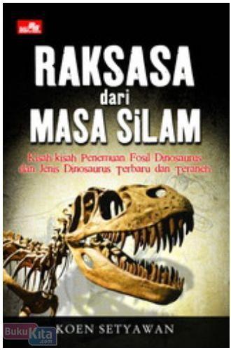 Cover Buku Kisah-kisah Unik Dinosaurus Raksasa dari Masa Silam