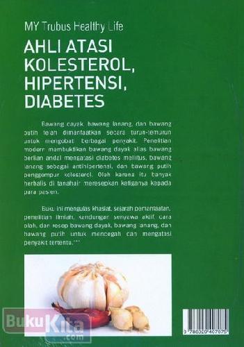 Cover Belakang Buku My Healthy Life : Ahli Atasi Kolesterol Hipertensi Diabetes