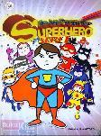 Aku Jago Menggambar Superhero Seri 1