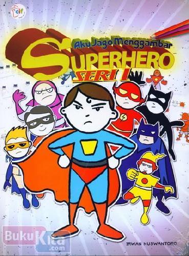 Cover Buku Aku Jago Menggambar Superhero Seri 1