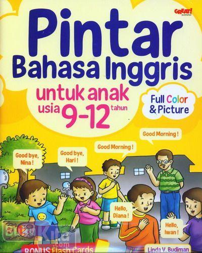 Cover Buku Pintar Bahasa Inggris untuk Anak Usia 9-12 Tahun