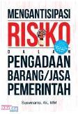 Mengantisipasi Risiko dalam Pengadaan Barang/Jasa Pemerintah