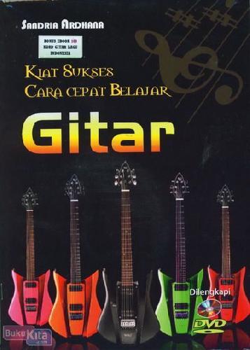 Cover Buku Kiat Sukses Cara Cepa Belajar Gitar