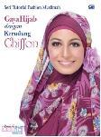 Seri Tutorial Fashion Muslimah : Gaya Hijab dengan Kerudung Chiffon