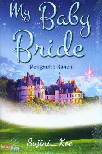 Cover Buku My Baby Bride - Pengantin Kimchi