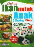 Olahan Ikan untuk Anak - Brainy Fish (full color) Food Lovers