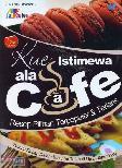 Kue Istimewa ala Cafe : Resep Pilihan Terpopuler & Terlaris