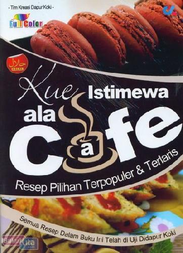 Cover Buku Kue Istimewa ala Cafe : Resep Pilihan Terpopuler & Terlaris