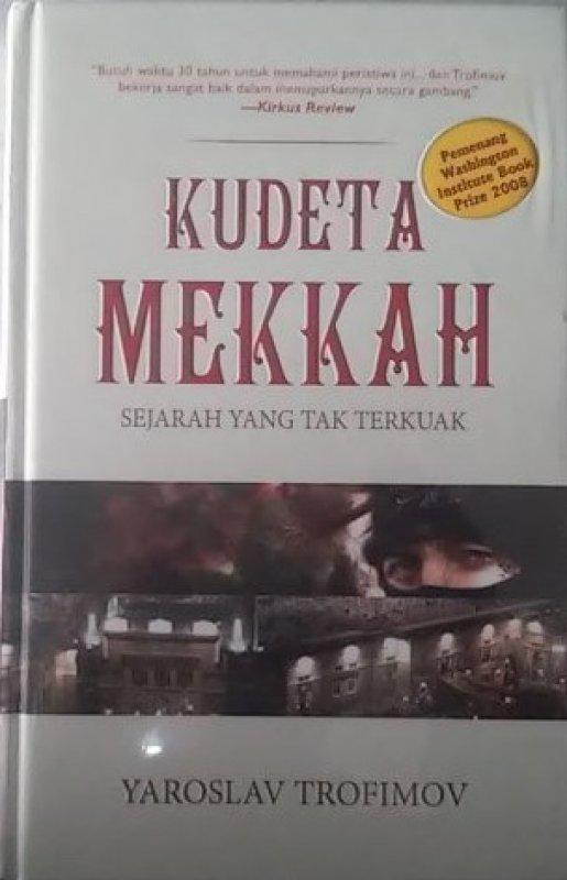 Cover Buku Kudeta Mekkah : Sejarah Yang Tak Terkuak