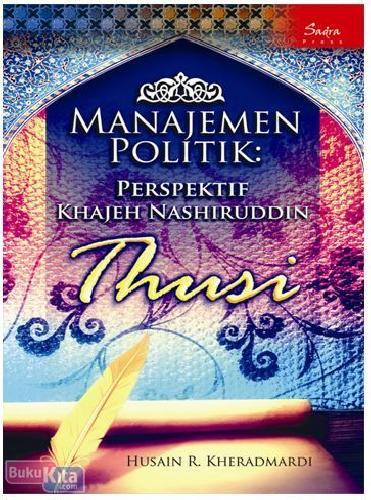Cover Buku Manajemen Politik : Perspektif Khajeh Nashiruddin Thusi