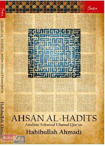 Cover Buku Ahsan Al-Hadits : Analisis Tekstual Ulumul Quran