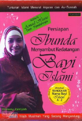 Cover Buku Persiapan Ibunda Menyambut Kedatangan Bayi Islami
