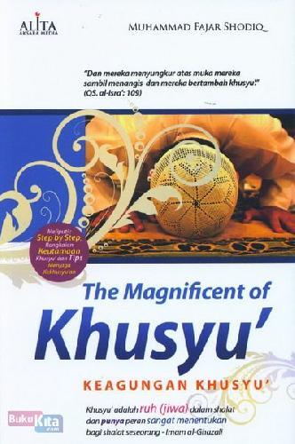 Cover Buku The Magnificent of Khusyu - Keagungan Khusyu