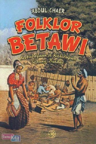 Cover Buku Folklor Betawi : Kebudayaan & Kehidupan Orang Betawi